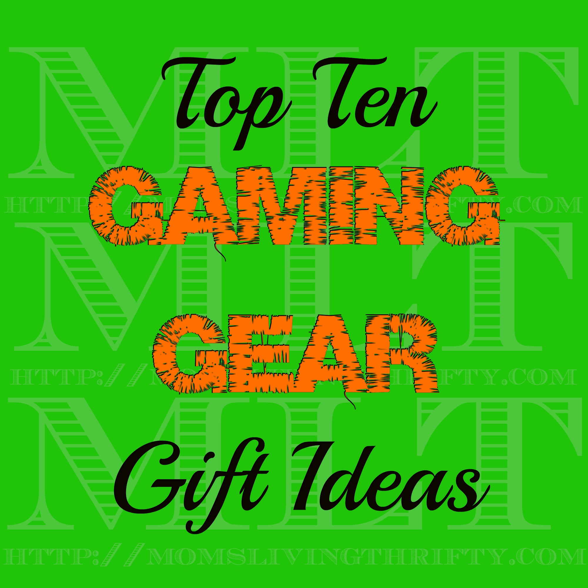 Top Ten Gaming Gear Gift Ideas