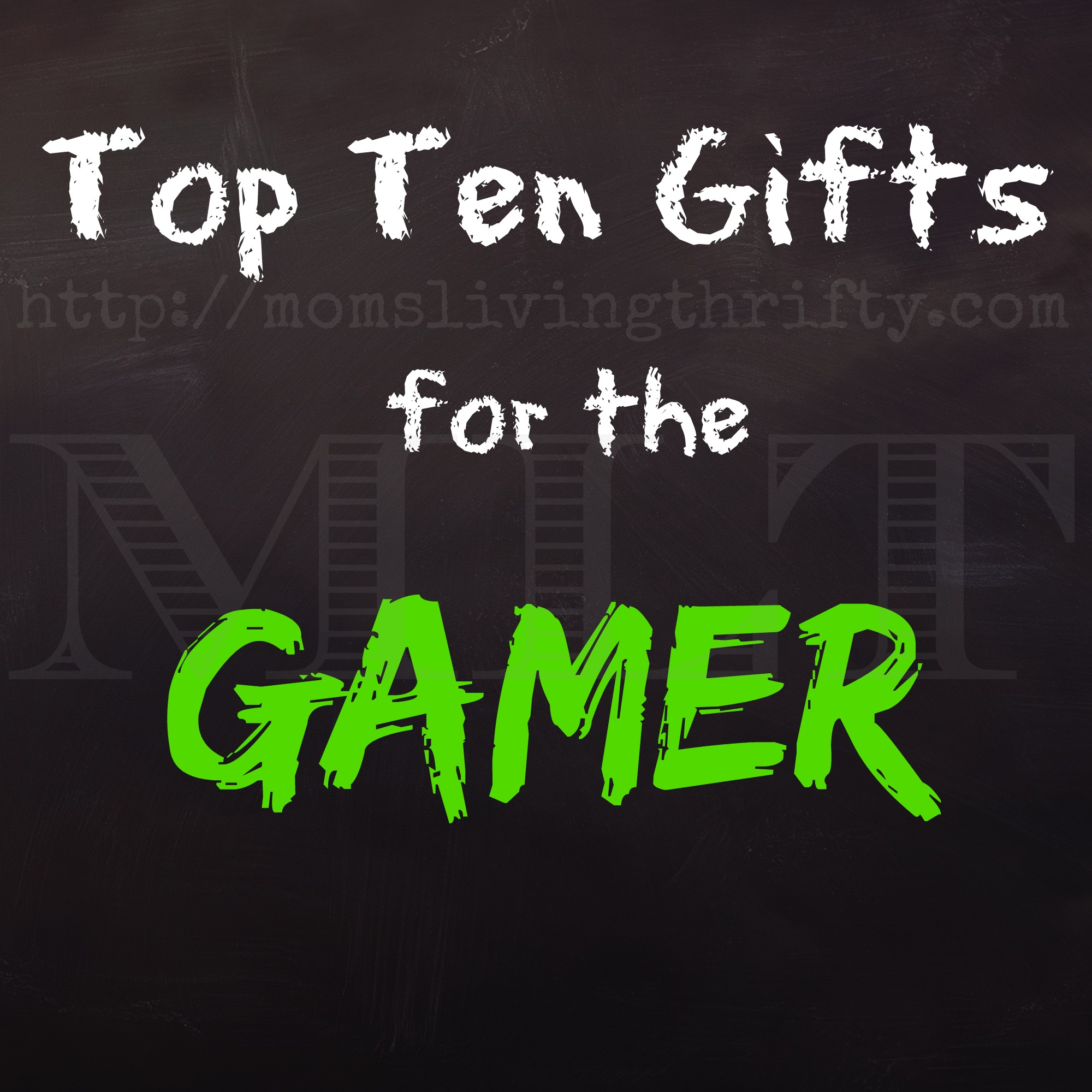 Top Ten Gifts for the Gamer
